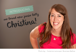 Business Betties | Our New Junior Betty- Christina Metcalf