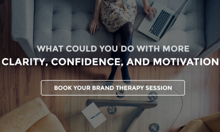 Brand Therapy– What could you do with more clarity, confidence, and motivation?